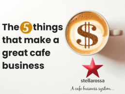 The 5 things that make a great café business